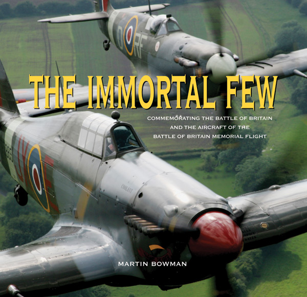 The Immortal Few by Martin Bowman